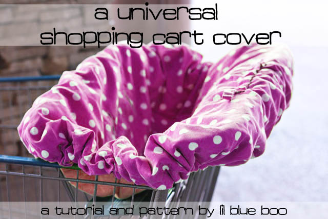 A Universal Shopping Cart and High Chair Cover (A Tutorial and Free Pattern Download) via lilblueboo.com