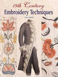 18th Century Embroidery Techniques by Gail Marsh